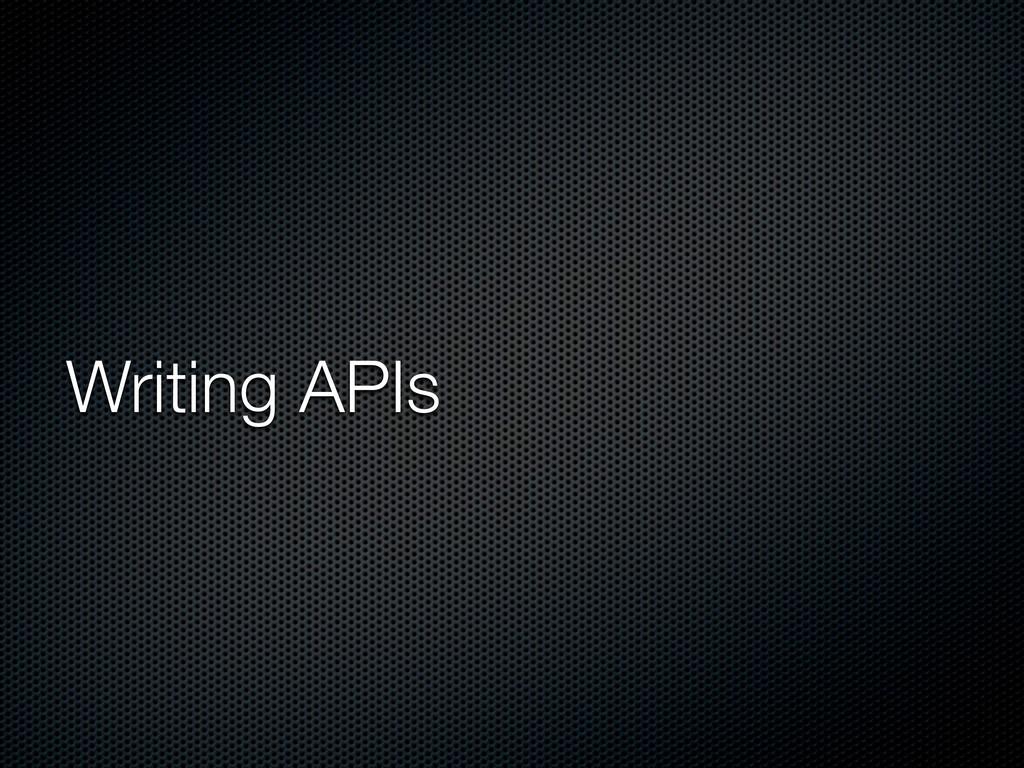 Writing APIs