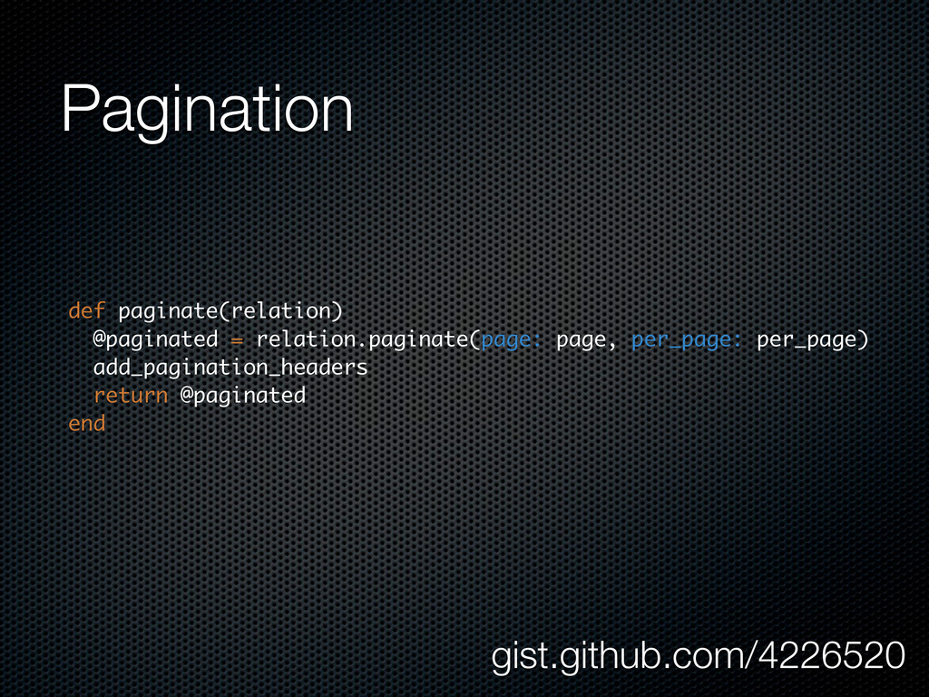 Pagination def paginate(relation) @paginated = ...