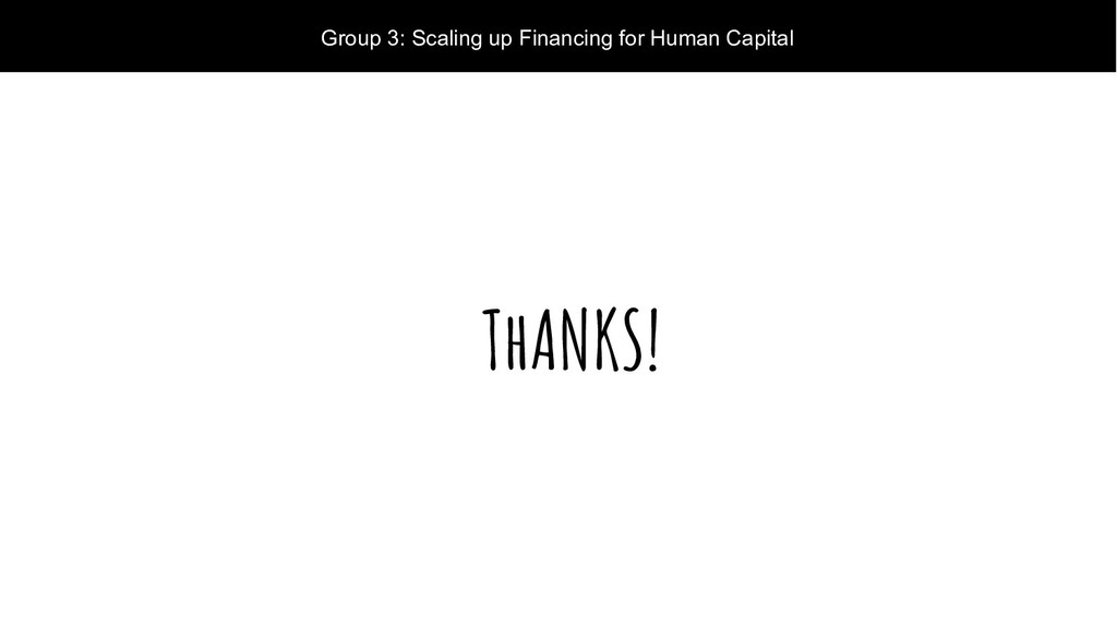ThANKS! Group 3: Scaling up Financing for Human...