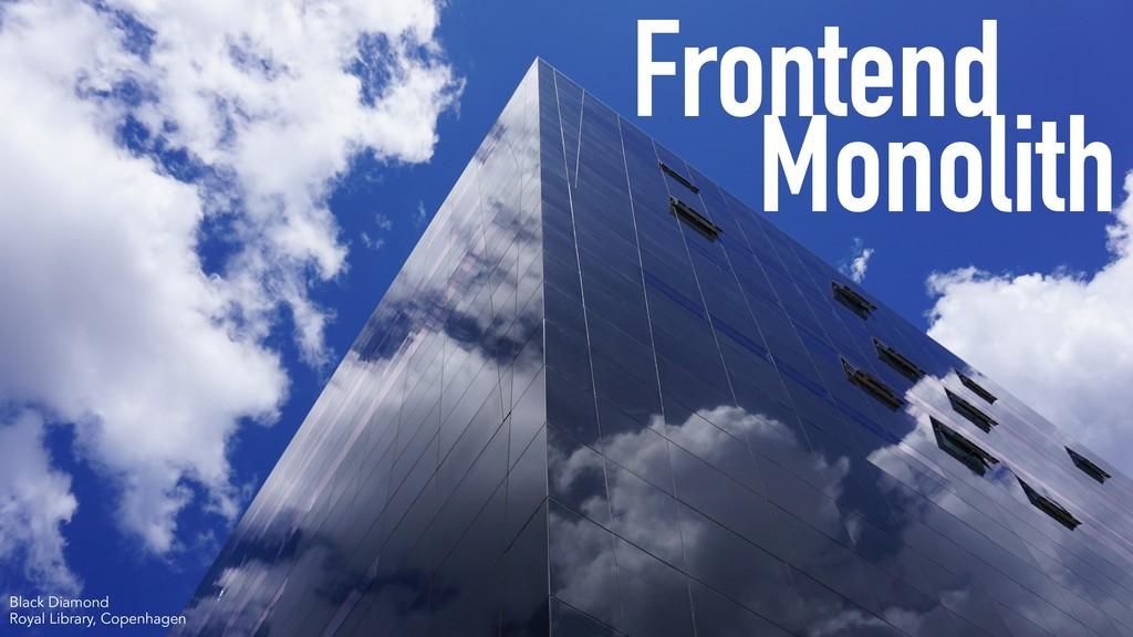Frontend Monolith Black Diamond Royal Library, ...