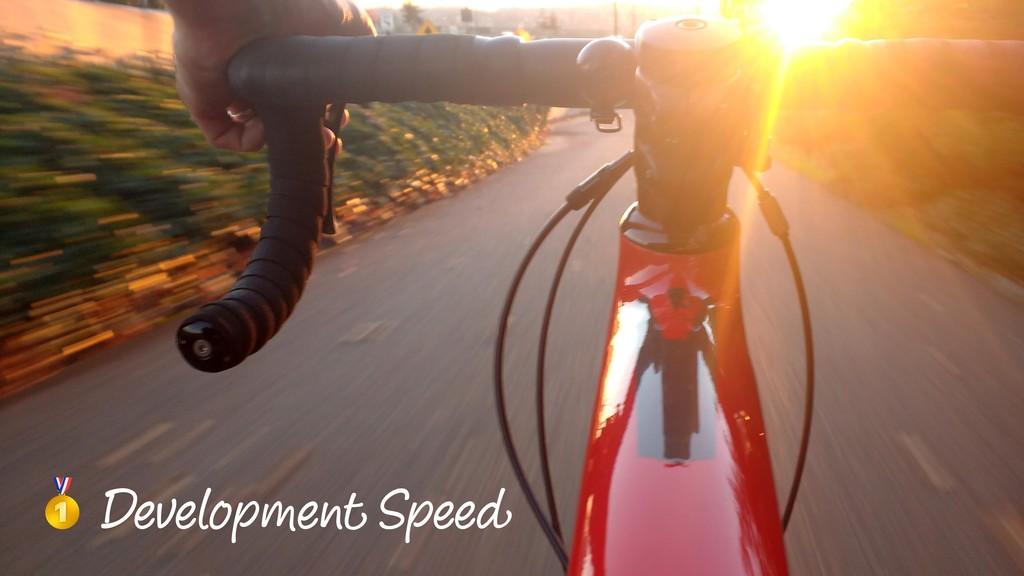 & Development Speed