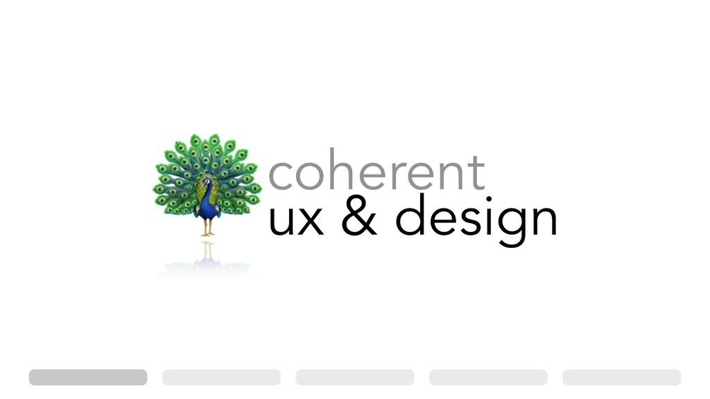 *coherent ux & design