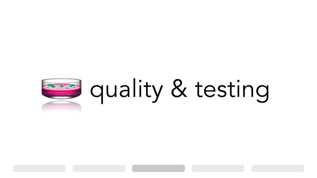 , quality & testing