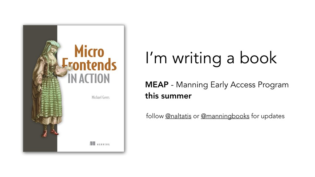 I'm writing a book MEAP - Manning Early Access ...