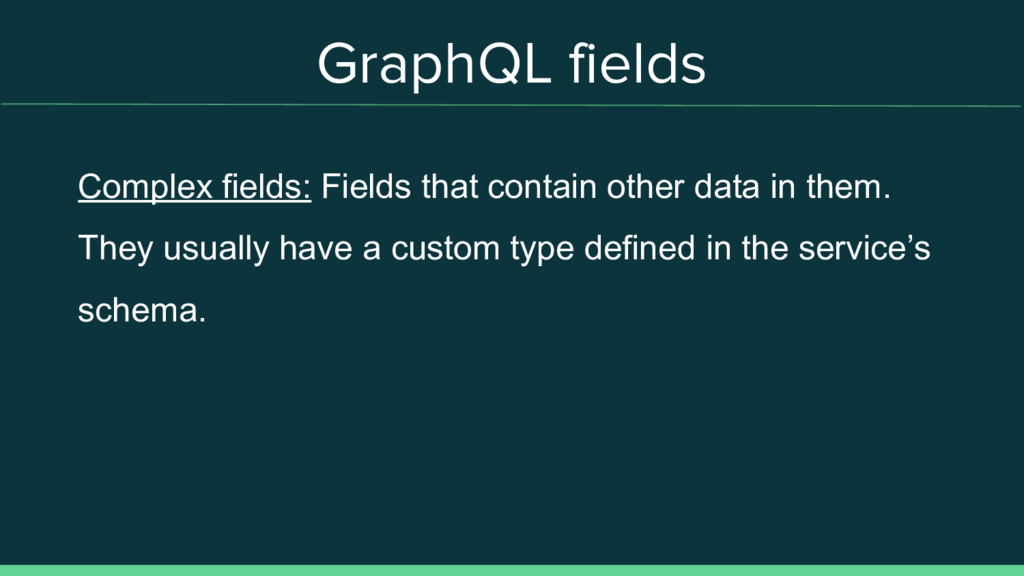 Complex fields: Fields that contain other data ...