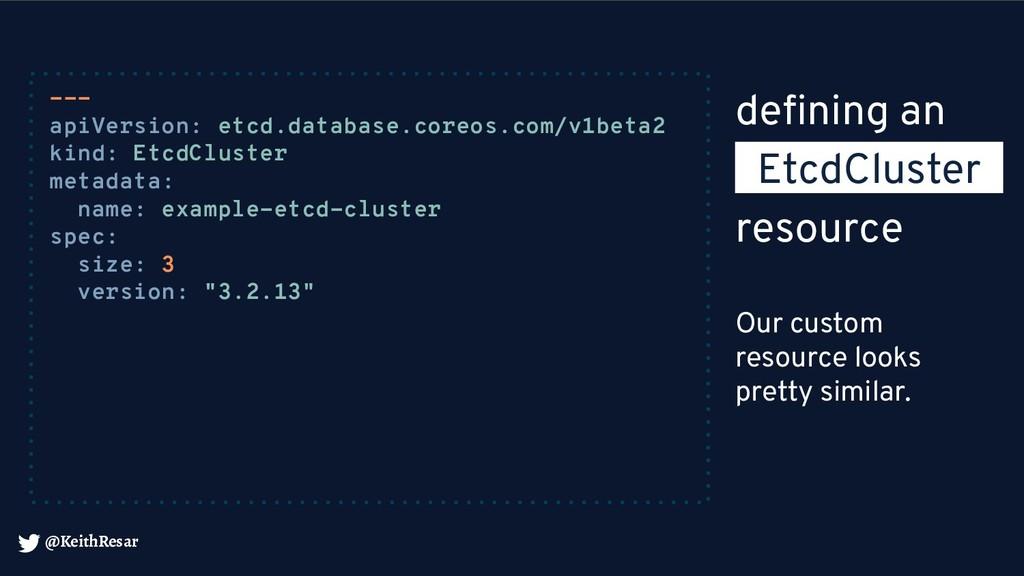 @KeithResar --- apiVersion: etcd.database.coreo...