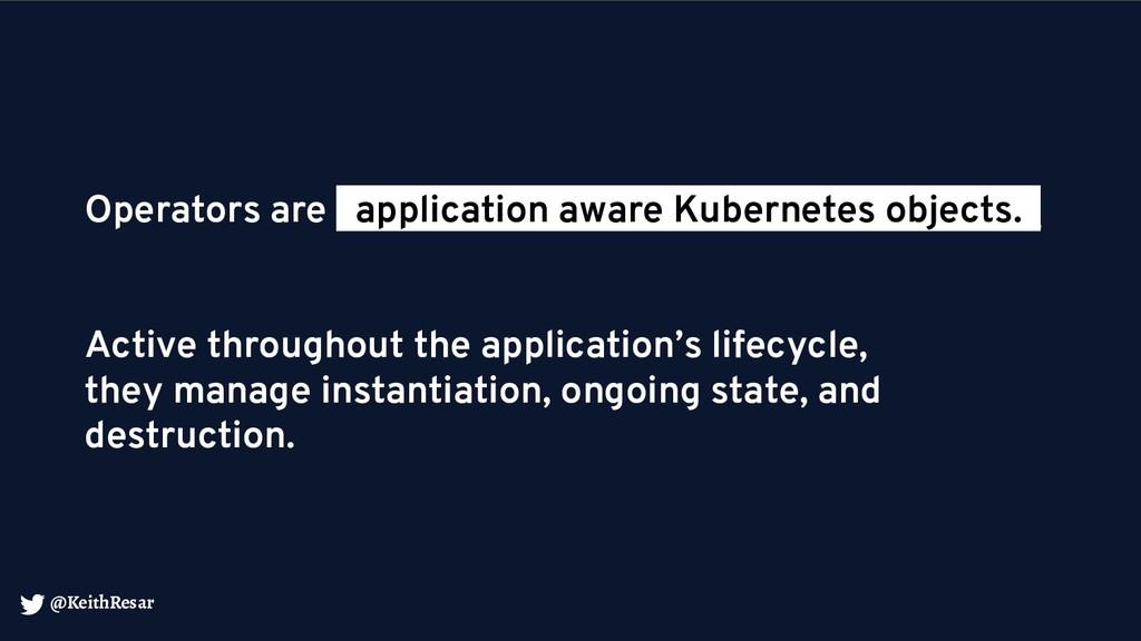 @KeithResar Operators are _application aware Ku...