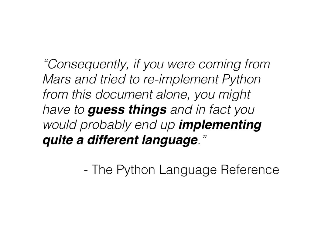 """""""Consequently, if you were coming from Mars and..."""