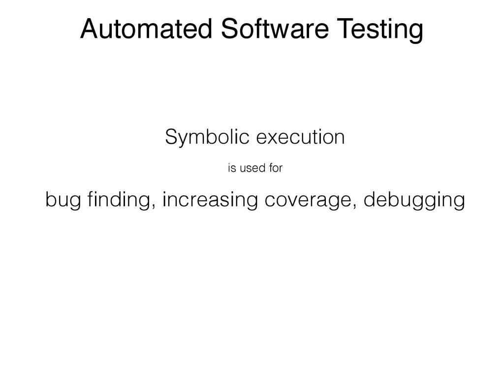 Automated Software Testing Symbolic execution i...