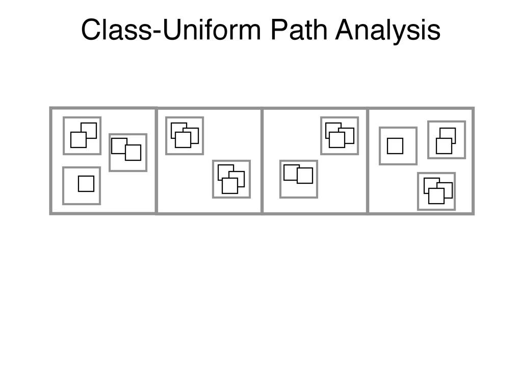 Class-Uniform Path Analysis