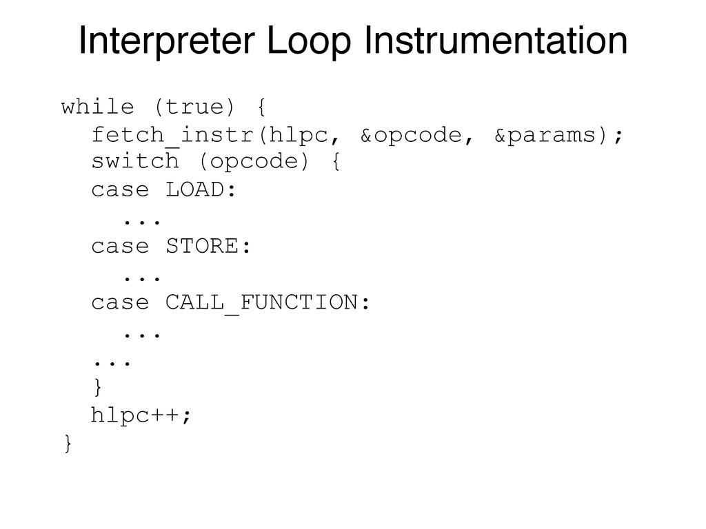 switch (opcode) { case LOAD: ... case STORE: .....