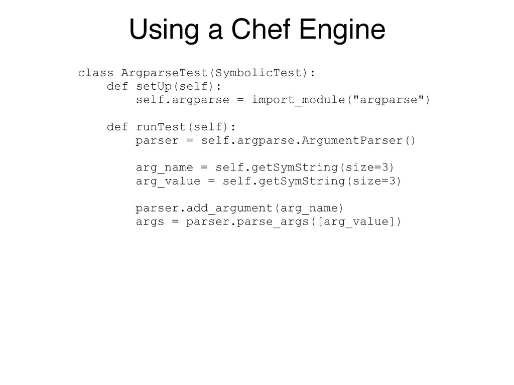 Using a Chef Engine class ArgparseTest(Symbolic...