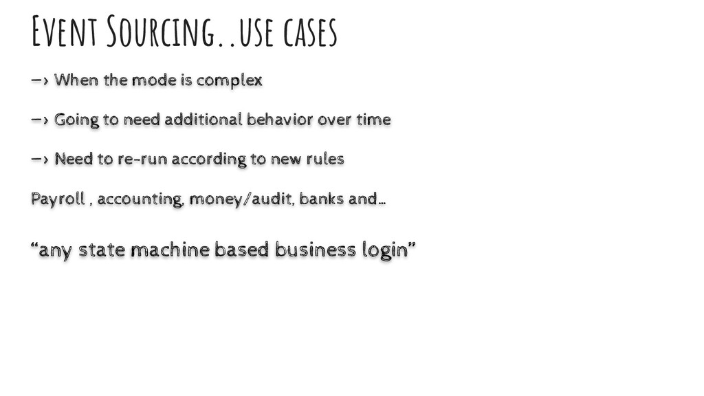 Event Sourcıng..use cases —> When the mode is c...