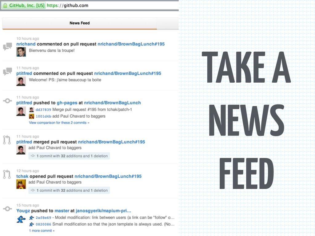 TAKE A NEWS FEED
