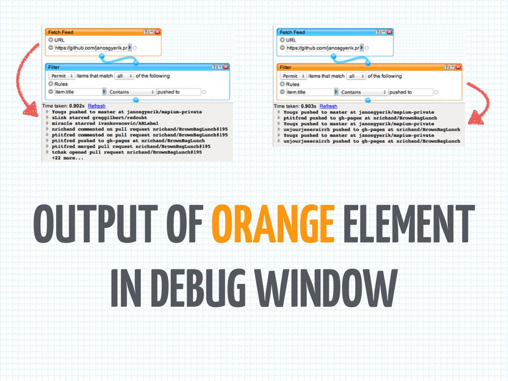 OUTPUT OF ORANGE ELEMENT IN DEBUG WINDOW