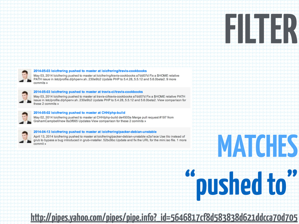 """FILTER MATCHES """"pushed to"""" http://pipes.yahoo.c..."""