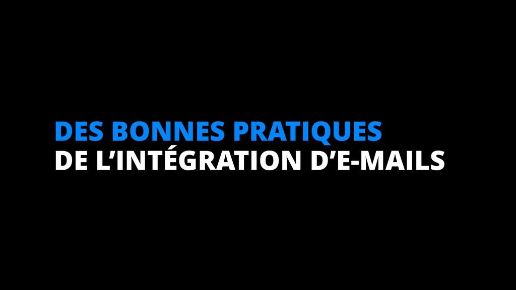 DES BONNES PRATIQUES DE L'INTÉGRATION D'E-MAILS