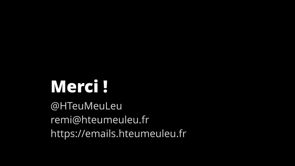 Merci ! @HTeuMeuLeu remi@hteumeuleu.fr https://...