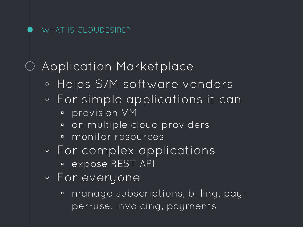WHAT IS CLOUDESIRE? Application Marketplace ◦ H...