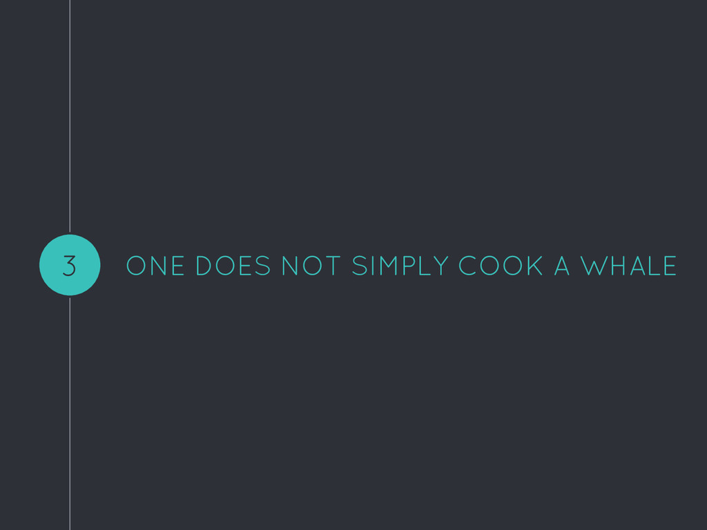 ONE DOES NOT SIMPLY COOK A WHALE 3