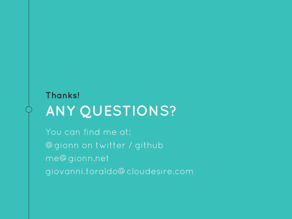Thanks! ANY QUESTIONS? You can find me at: @gio...