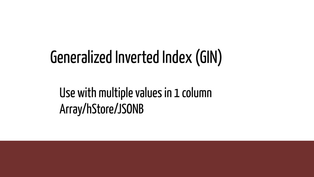 Generalized Inverted Index (GIN) Use with multi...