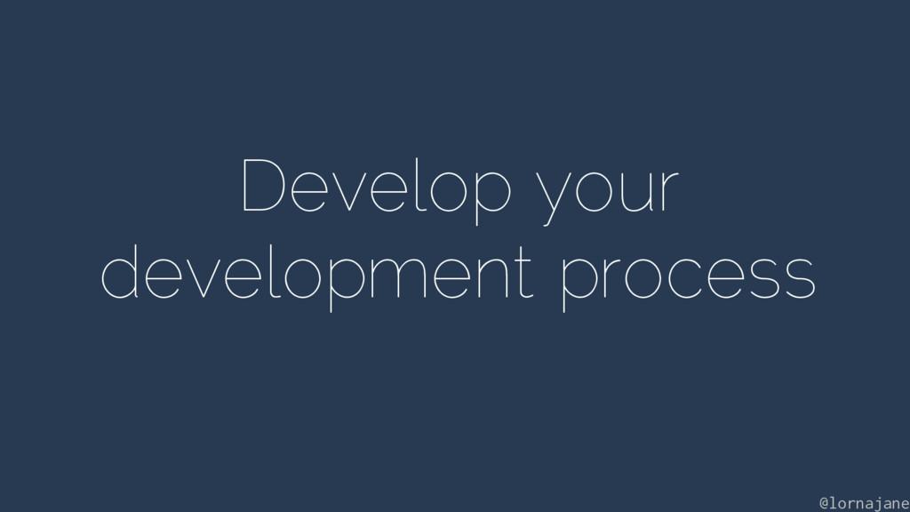 Develop your development process @lornajane
