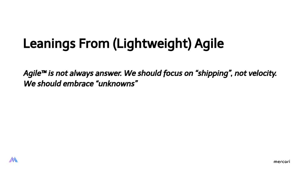 Leanings From (Lightweight) Agile Agile™ is not...