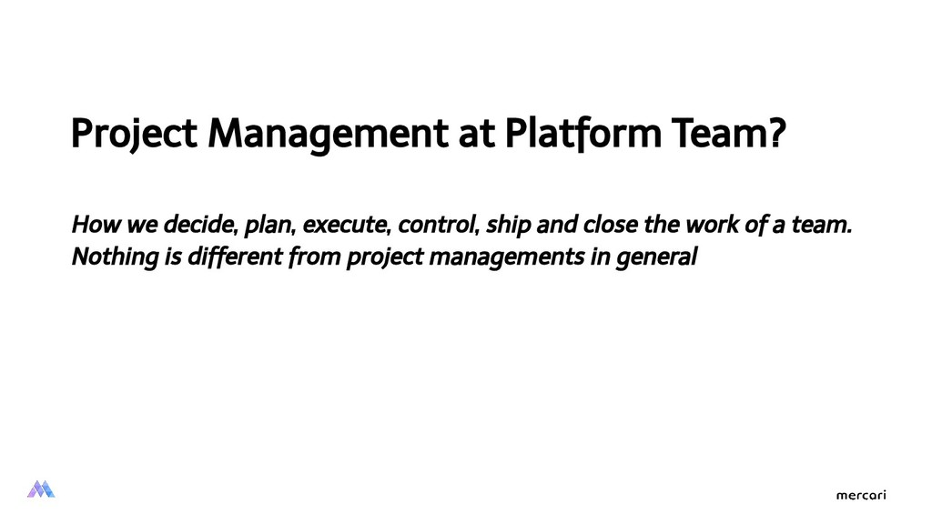 Project Management at Platform Team? How we dec...