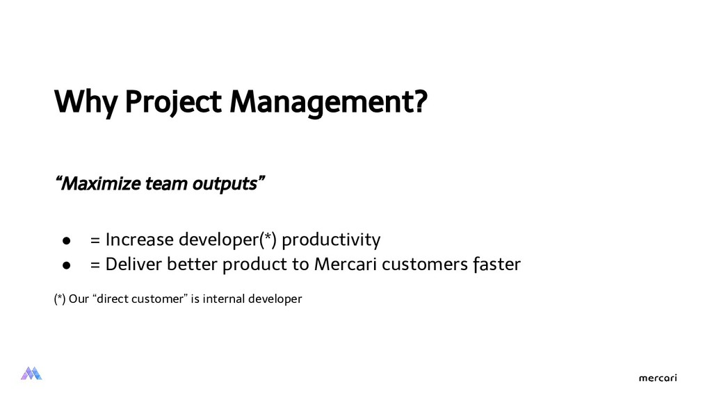 "Why Project Management? ""Maximize team outputs""..."