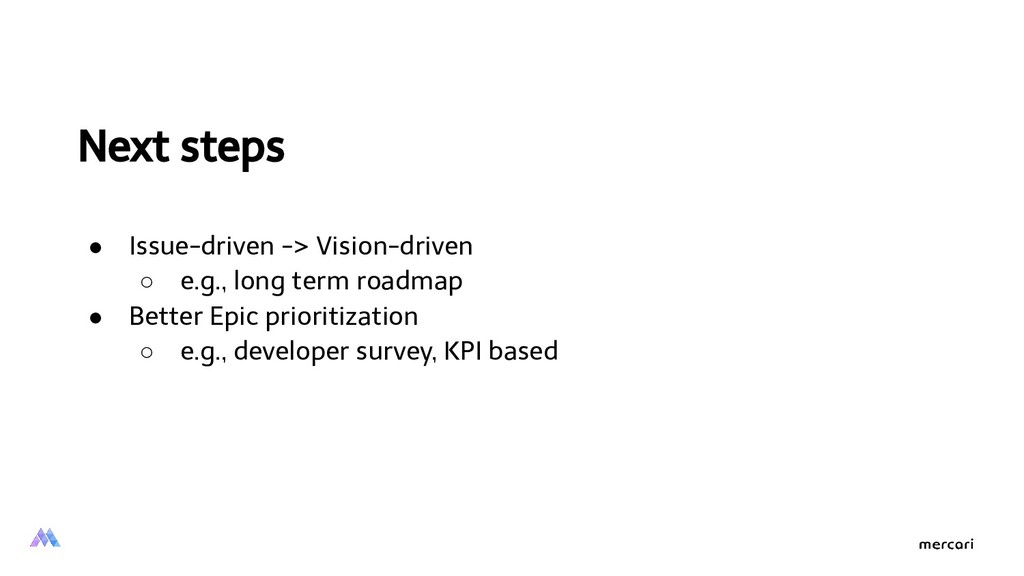 Next steps ● Issue-driven -> Vision-driven ○ e....
