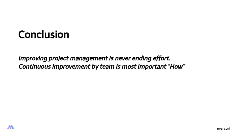 Conclusion Improving project management is neve...
