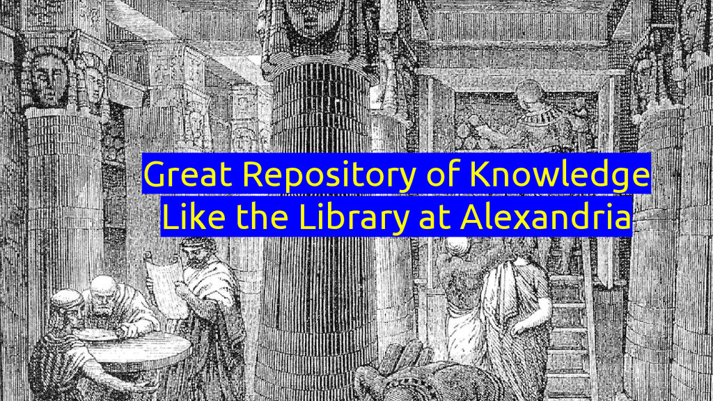 Great Repository of Knowledge Like the Library ...