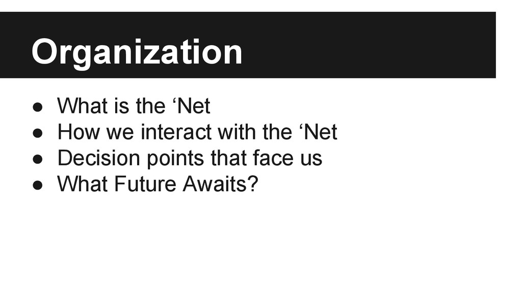 Organization ● What is the 'Net ● How we intera...