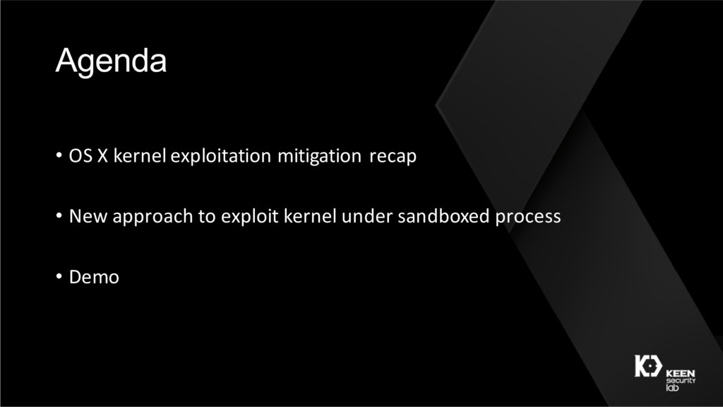 Agenda • OS X kernel exploitation mitigation re...