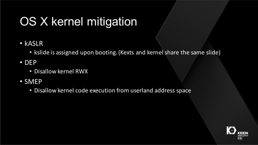 OS X kernel mitigation • kASLR • kslide is assi...
