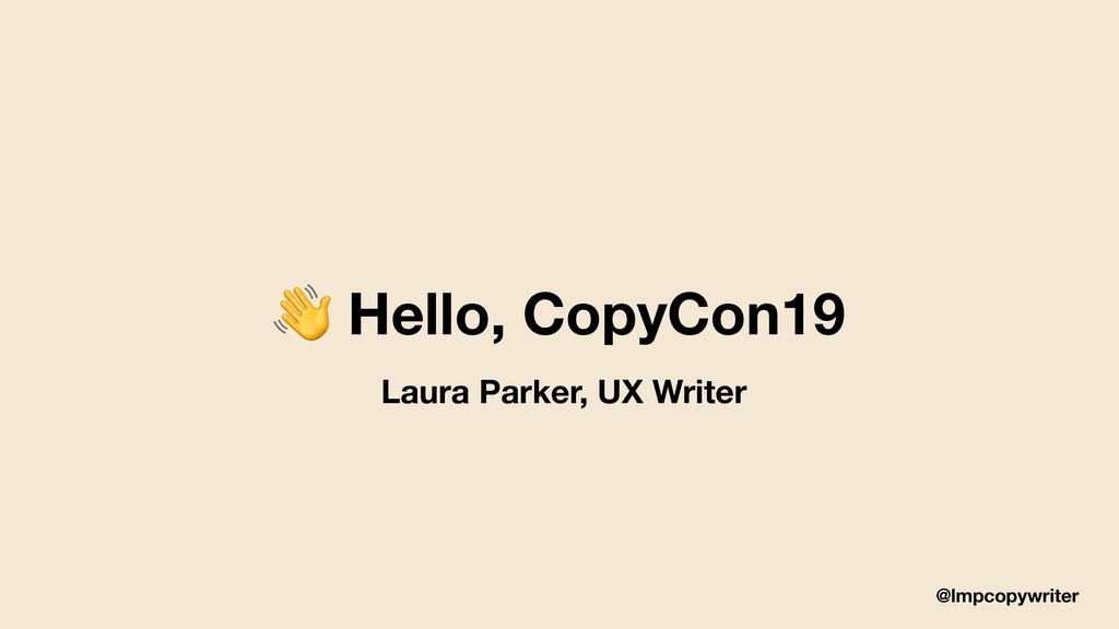 @lmpcopywriter  Hello, CopyCon19 Laura Parker, ...