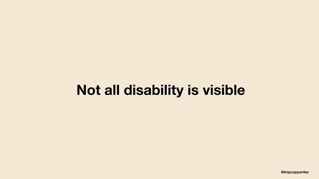 @lmpcopywriter Not all disability is visible