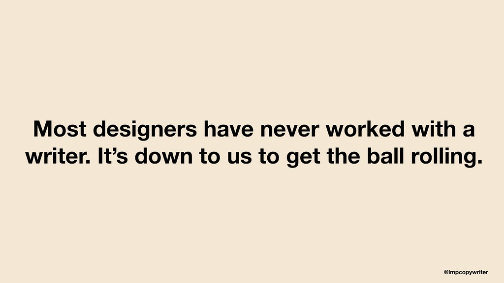 @lmpcopywriter Most designers have never worked...