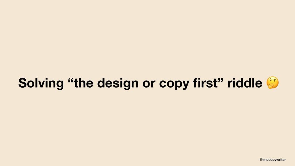 "@lmpcopywriter Solving ""the design or copy first..."