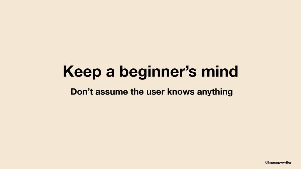 @lmpcopywriter Keep a beginner's mind Don't ass...