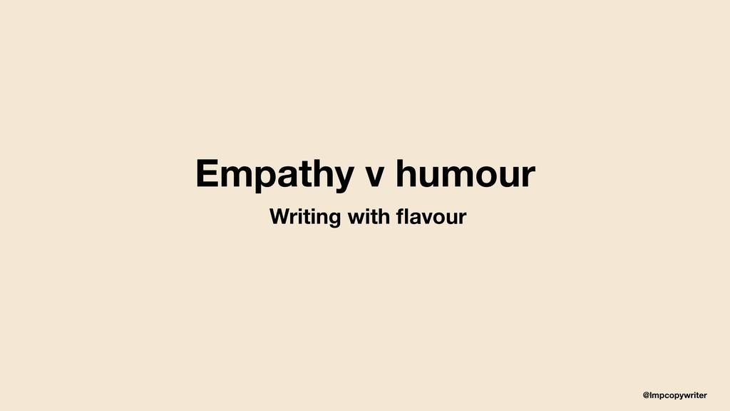 @lmpcopywriter Empathy v humour Writing with fla...