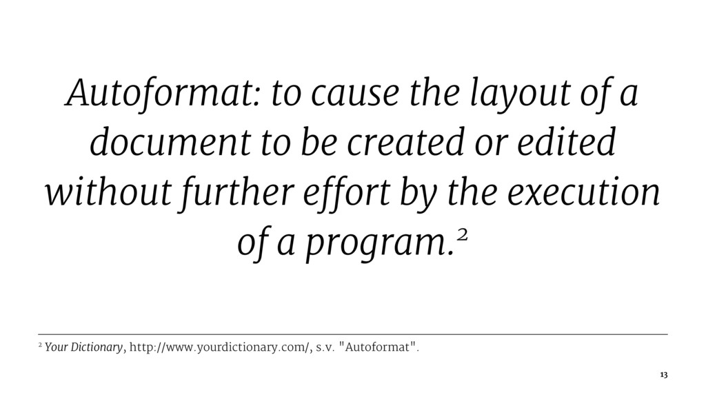 Autoformat: to cause the layout of a document t...