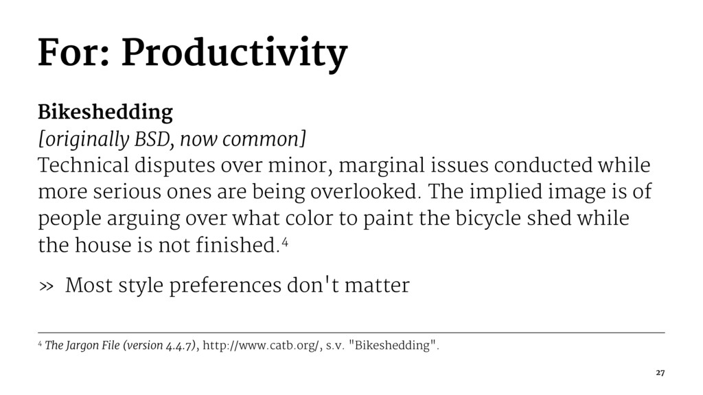 For: Productivity Bikeshedding [originally BSD,...