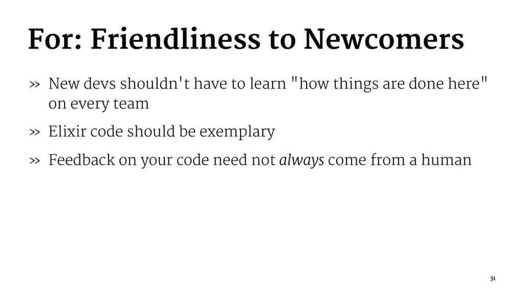For: Friendliness to Newcomers » New devs shoul...