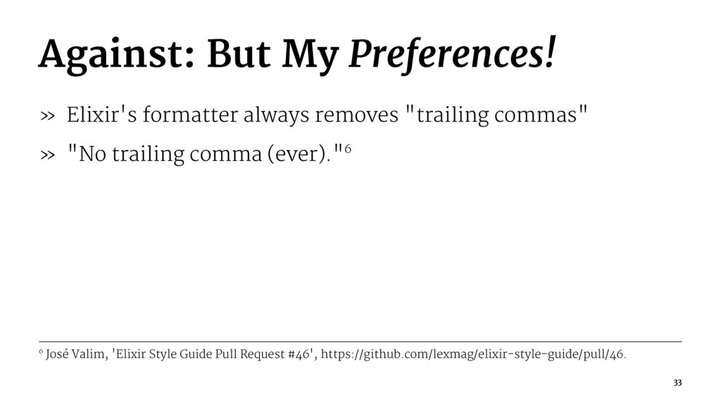 Against: But My Preferences! » Elixir's formatt...