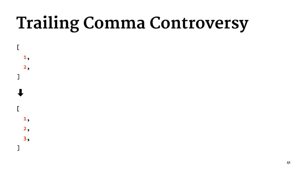 Trailing Comma Controversy [ 1, 2, ] ‑ [ 1, 2, ...
