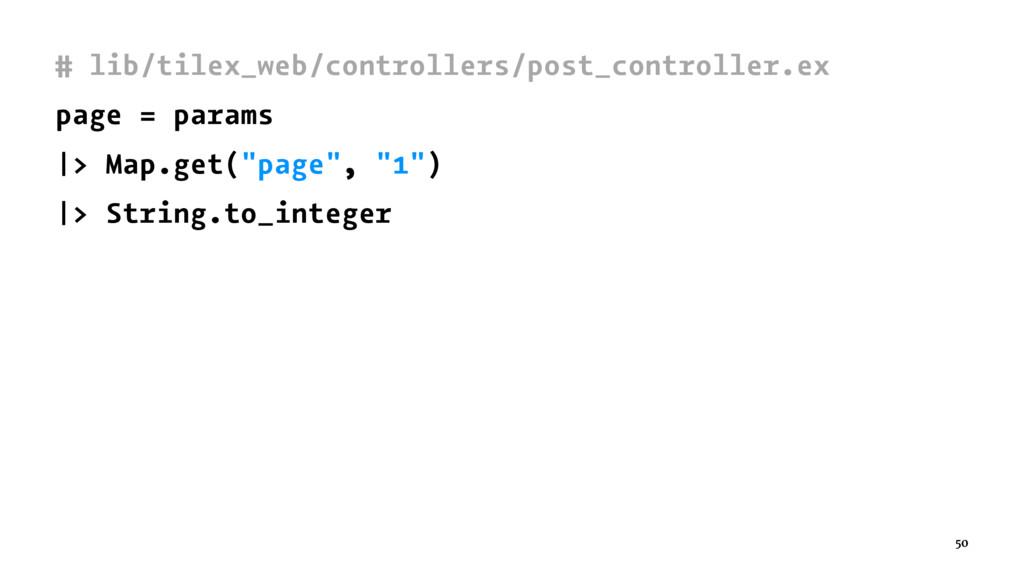 # lib/tilex_web/controllers/post_controller.ex ...