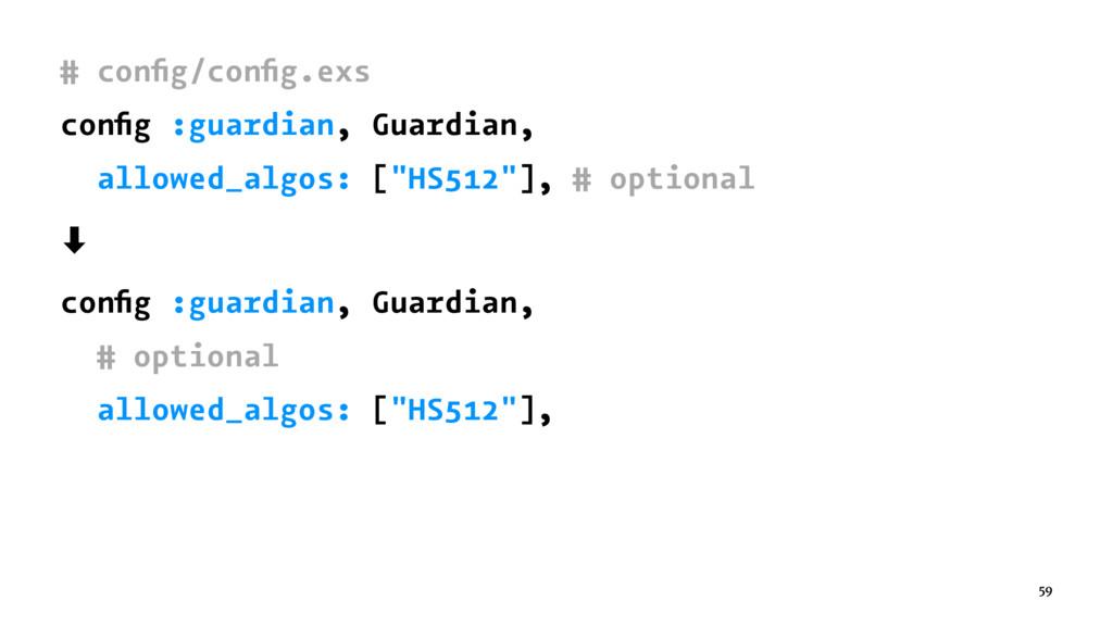 # config/config.exs config :guardian, Guardian, al...