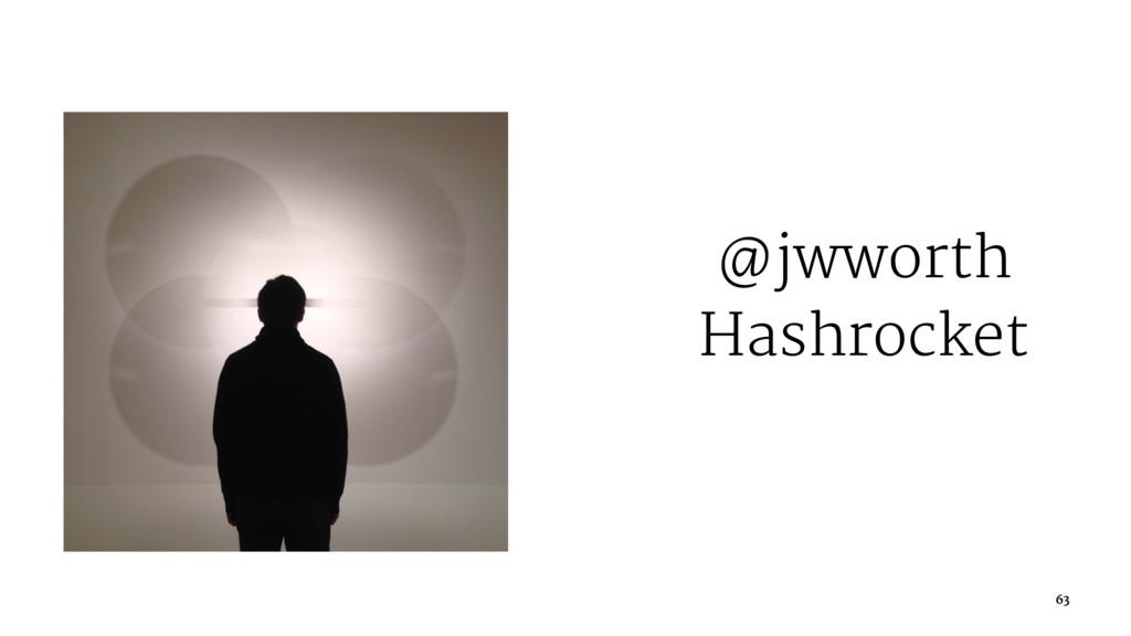 @jwworth Hashrocket 63